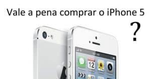 Vale a pena comprar o iPhone 5?