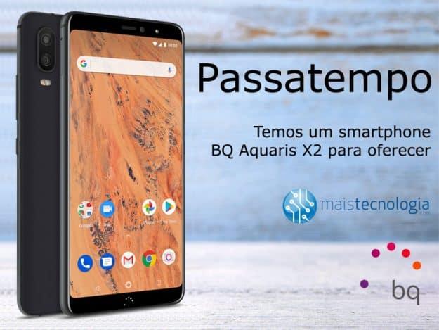 Passatempo 10 Anos: Temos um smartphone BQ Aquaris X2 para oferecer
