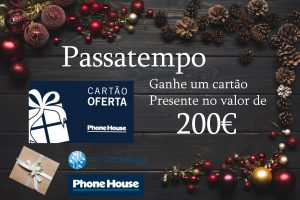 Passatempo 10 anos: Ganhe um Cartão Presente Phone House no valor de 200€