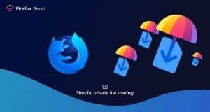 Firefox Send permite envio de arquivos até 25GB